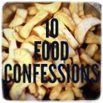 10foodconfessions